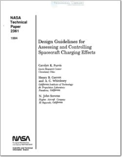 NASA-TP-2361 Design Guidelines for Assessing and Controlling Spacecraft Charging Effects