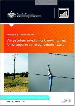 ATSB-AR-2011-028 Avoidable Accidents No.2 - Wirestrikes Involving Know Wires; A Manageable Aerial Agriculture Hazard