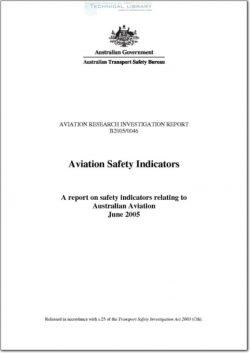 ATSB-B2005-0046 Aviation Safety indicators - A Report on Safety Indicators Relating to Australian Aviation - June 2005