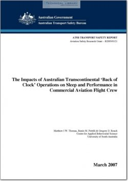 ATSB-B2005-0121 The Impacts of Australian Transontinental 'Black of Clock' Operations on Sleep and Performance in Commercial Aviation Flight Crew