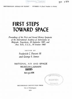 F. C. Durant III & G. S. James - First Steps Toward Space - 1974-1