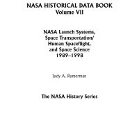 J. A. Rumerman – NASA Historical Data Book- Vol. VII; NASA Launch Systems, Space Transportation, Human Spaceflight, and Space Science 1989-1998 – 2009