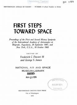 F. C. Durant III & G. S. James - First Steps Toward Space - 1974