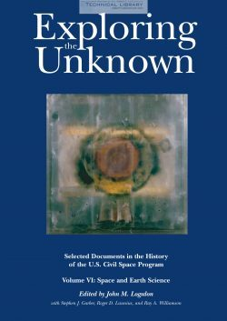 J. M. Logsdon - Exploring the Unknown; Selected Documents in the History of the U.S. Civil Space Program - Vol VI; Space and Earth Science